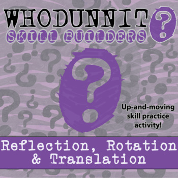 Whodunnit? -- Reflection, Rotation & Translation - Class Activity