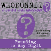 Whodunnit? -- Rounding to Any Digit - Class Activity