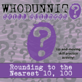 Whodunnit? -- Rounding to the Nearest 10, 100 - Class Activity
