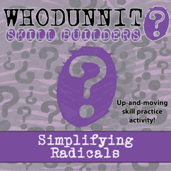 Whodunnit? -- Simplifying Radicals - Skill Building Class Activity