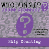 Whodunnit? -- Skip Counting - Skill Building Class Activity