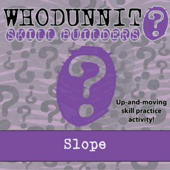 Whodunnit? -- Slope - Skill Building Class Activity