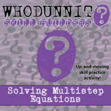 Whodunnit? -- Solving Multi-Step Equations - Skill Building Class Activity