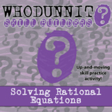 Whodunnit? -- Solving Rational Equations - Skill Building Class Activity