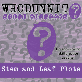 Whodunnit? -- Stem and Leaf Plots - Skill Building Class Activity