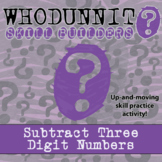 Whodunnit? -- Subtract Three Digit Numbers - Class Activity