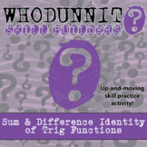 Whodunnit? -- Sum & Difference Identity of Trig Functions - Class Activity