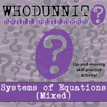 Whodunnit? -- Systems of Equations - Skill Building Class Activity