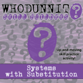 Whodunnit? -- Systems with Substitution - Skill Building Class Activity