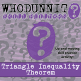 Whodunnit? -- Triangle Inequality Theorem - Skill Building Class Activity