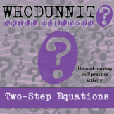 Whodunnit? -- Two-Step Equations - Skill Building Class Activity