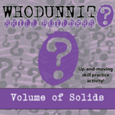 Whodunnit? -- Volume of Solids - Skill Building Class Activity