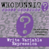 Whodunnit? -- Write Variable Expressions - Skill Building Class Activity
