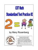 CST Math Standardized Test Practice #2 by Mary Rosenberg