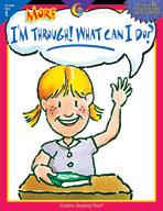 More I'm Through! What Can I Do? (Grade 1)
