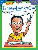 More I'm Through! What Can I Do? (Grade 2)