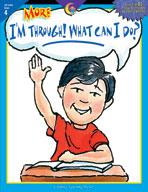 More I'm Through! What Can I Do? (Grade 4)