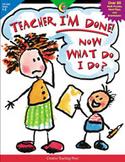 Teacher, I'm Done! Now What Do I Do? (Enhanced eBook)