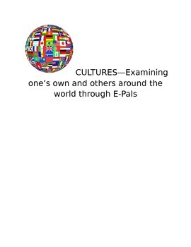E-Pals and Culture:  Examining one's own and others around