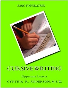 CURSIVE UPPERCASE LETTERS by Cynthia R Anderson, M.S.W.
