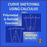 CURVE SKETCHING Using Calculus PART 1 - Partner Activity - Distance Learning