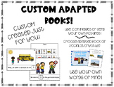 CUSTOM Adapted Books! Crafted just for YOU! Early Learning