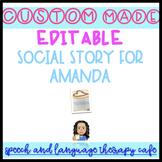 CUSTOM & EDITABLE SOCIAL STORY