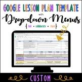CUSTOM Google Lesson Plan Template with Drop-down Menus