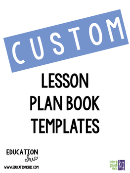 CUSTOM Lesson Plan Book Templates