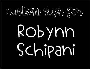CUSTOM ORDER FOR ROBYNN SCHIPANI