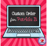 CUSTOM ORDER for Patricia B.