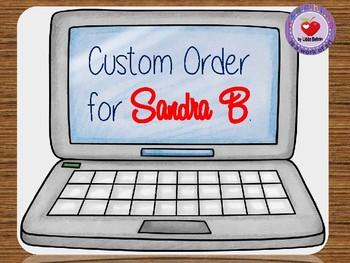 CUSTOM ORDER for Sandra B.