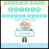 CUSTOM SOCIAL STORY FOR NONI