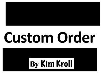 Kim Kroll CUSTOM Order