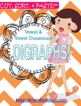 CUT, SORT, & PASTE: vowel & vowel consonant digraphs