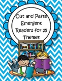 CUT and PASTE Emergent Readers for 25 Themes
