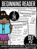 CVC Beginning Reading Comprehension Checks Phonics Based S