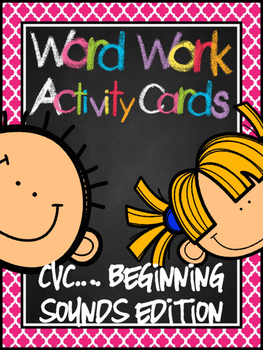 Word Work Activity Cards--Isolating Beginning Sounds (in  CVC words) Edition