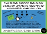 CVC Blend, Choose and Check Distance Learning PowerPoint