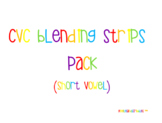 CVC Blending Strips Pack (Short Vowel)