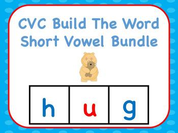 CVC Build The Word Short Vowel Bundle