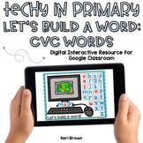 CVC Build a Word for Google Classroom