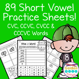 Short Vowels CVC, CCVC, CVCC, CCCVC Practice Sheets! Word Sorts and Making Words