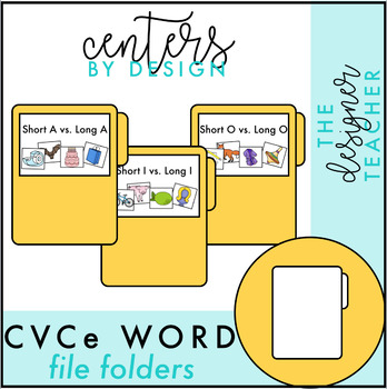 Centers by Design: CVC vs. CVCe Words File Folder Tasks