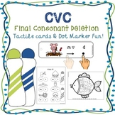 CVC Final Consonant Deletion: Tactile Cards and Dot Marker Fun!