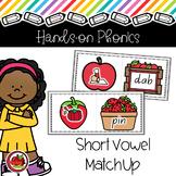 CVC Hands On Phonics: Short Vowel Match Up