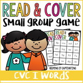 CVC I Words Read & Cover {Small Group Game}