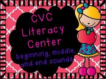 CVC Literacy Center-Beginning, Middle, and End Sounds-K, 1, 2
