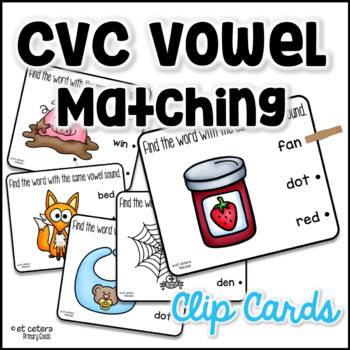 CVC Matching Short Vowel Sounds Clip Cards