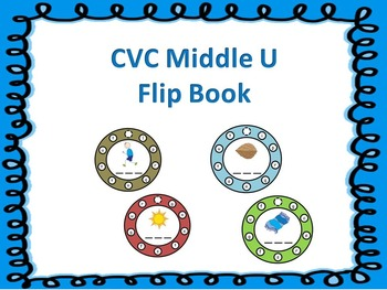 CVC Middle U Flip Book